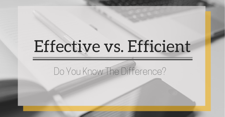 Effective vs. Efficient – When it Comes to Defining Quality