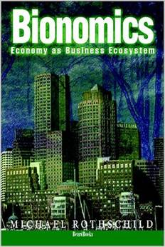 Bionomics: Economy as Business Ecosystem