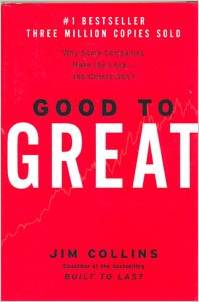Good to Great: Why Some Companies Make the Leap…And Others Don't