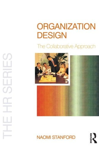 Organization Design: The Collaborative Approach (The HR Series)