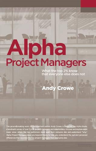 Alpha Project Managers: What the Top 2% Know That Everyone Else Does Not