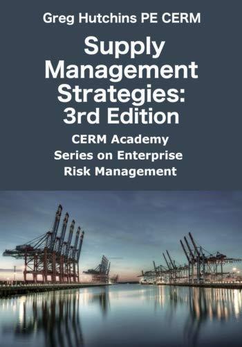 Supply Management Strategies:3rd Edition (CERM Academy Series on Enterprise Risk Management)