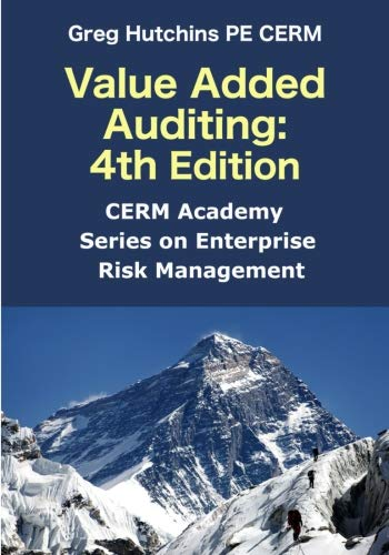 Value Added Auditing:4th Edition (CERM Academy Series on Enterprise Risk Management)