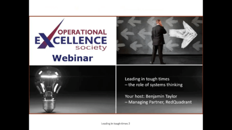 Operational Excellence Webinar Series – Leading in Tough Times ; The Role of Systems Thinking