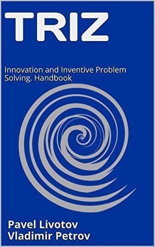 TRIZ: Innovation and Inventive Problem Solving