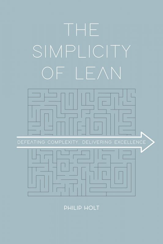 The Simplicity of Lean: Defeating Complexity, Delivering Excellence