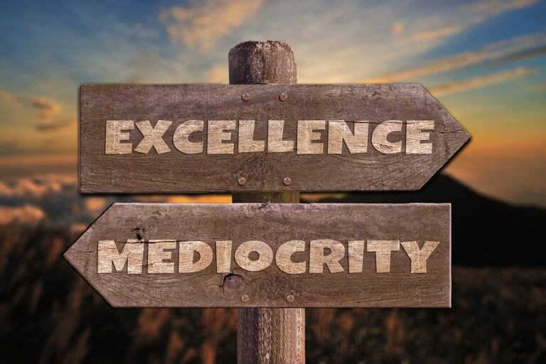Mediocrity is out; now is the time for Excellence!